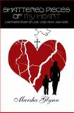 Shattered Pieces of My Heart, Marsha Glynn, 0595449190