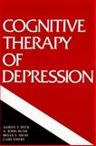Cognitive Therapy of Depression, Beck, Aaron T. and Rush, A. John, 0898629195