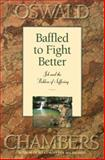 Baffled to Fight Better : Job and the Problem of Suffering, Chambers, Oswald, 0929239199