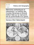 Mémoires Authentiques et Intéressans, Ou Histoire des Comtes Struensée et Brandt Edition Faite Sur le Manuscrit, Tiré du Porte-Feuille D'un Grand, Seneca Otto Falkenskjold, 1140769197