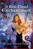 A Well-Timed Enchantment, Vivian Vande Velde, 0152049193
