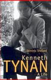 Kenneth Tynan : A Life, Shellard, Dominic, 0300099193