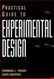 Practical Guide to Experimental Design, Frigon, Normand L. and Mathews, David, 047113919X