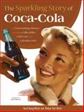 The Sparkling Story of Coca-Cola, Gyvel Young-Witzel and Michael Karl Witzel, 0785829199
