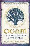 Ogam - The Celtic Oracle of the Trees, Paul Rhys Mountfort, 0892819197