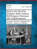 Storia Del Diritto Italiano Dalla Caduta Dell'impero Romano Alla Codificazione, Antonio Pertile and Pasquale Del Giudice, 1289359199