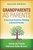 Grandparents As Parents, Second Edition, Sylvie de Toledo and Deborah Edler Brown, 1462509193