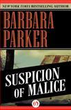 Suspicion of Malice, Barbara Parker, 1497639190