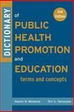 Dictionary of Public Health Promotion and Education : Terms and Concepts, Modeste, Naomi N. and Tamayose, Teri, 0787969192