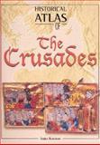 Historical Atlas of the Crusades, Konstam, Angus, 081604919X
