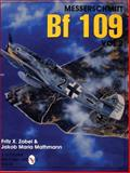 Messerschmitt BF 109, Fritz X. Kobel and Jakob M. Mathmann, 0887409199