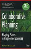 Collaborative Planning : Shaping Places in Fragmented Societies, Healey, Patsy, 1403949190