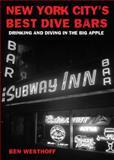 New York City's Best Dive Bars, Ben Westhoff, 1935439197