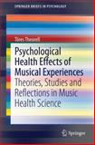Psychological Health Effects of Musical Experiences : Theories, Studies and Reflections in Music Health Science, Theorell, Tores, 9401789193