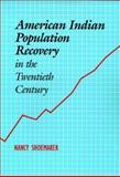 American Indian Population Recovery in the Twentieth Century, Shoemaker, Nancy, 082631919X
