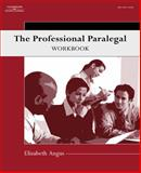 The Professional Paralegal Workbook, Angus, Elizabeth, 1401889190