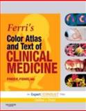 Ferri's Color Atlas and Text of Clinical Medicine : Expert Consult - Online and Print, Ferri, Fred F., 1416049193