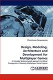 Design, Modeling, Architecture and Development for Multiplayer Games, Viknashvaran Narayanasamy, 3838379195