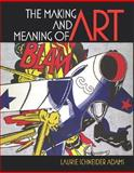 The Making and Meaning of Art, Adams, Laurie Schneider and Laurence King Publishing Limited Staff, 0131779192