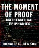 The Moment of Proof, Donald C. Benson, 0195139194
