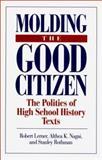 Molding the Good Citizen 9780275949198