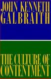 The Culture of Contentment, Galbraith, John Kenneth, 0395669197