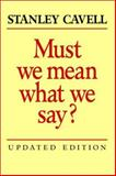 Must We Mean What We Say? : A Book of Essays, Cavell, Stanley, 0521529190