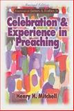 Celebration and Experience in Preaching, Mitchell, Henry H., 0687649196
