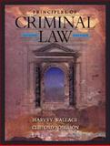 Principles of Criminal Law, Wallace, Harvey and Roberson, Clifford, 0801319196