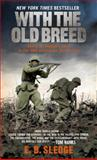 With the Old Breed, E.B. Sledge, 0891419195