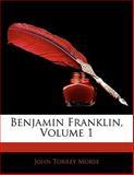 Benjamin Franklin, John T. Morse, 1142329194