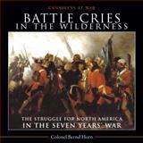 Battle Cries in the Wilderness, Bernd Horn, 1554889197