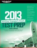 Airline Transport Pilot Test Prep 2013, ASA Test Prep Board Staff, 1560279192