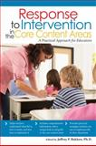 Response to Intervention in the Core Content Areas : A Practical Approach for Educators, Bakken, Jeffrey P., 1593639198