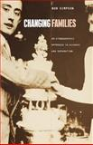 Changing Families : An Ethnographic Approach to Divorce and Separation, Simpson, Bob, 1859739199