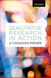 Qualitative Research in Action : A Canadian Primer, van den Hoonaard, Deborah K., 0195439198