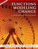 Functions Modeling Change : A Preparation for Calculus, Connally, Eric and Gleason, Andrew M., 0470039191