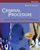 Criminal Procedure for the Criminal Justice Professional, Ferdico, John N., 0534629199