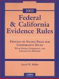 Federal and California Rules of Evidence 2003, Miller, David W., 0735529191