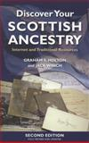 Discover Your Scottish Ancestry : Internet and Traditional Resources, Holton, Graham S. and Winch, Jack, 0748639195