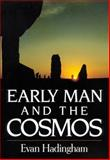 Early Man and the Cosmos, Hadingham, Evan, 0806119195