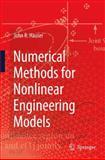 Numerical Methods for Nonlinear Engineering Models, Hauser, John R., 1402099193