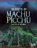 Secrets of Machu Picchu, Suzanne Garbe, 147659919X