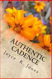 Authentic Cadence, Joyce K. Jones, 1494489198