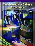 The Community College Experience, Baldwin, Amy, 0131959204