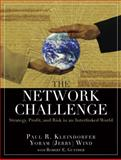 The Network Challenge : Strategy, Profit, and Risk in an Interlinked World, Kleindorfer, Paul R. and Wind, Yoram, 0137069200