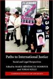 Paths to International Justice : Social and Legal Perspectives, , 0521709202