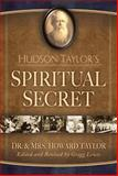 Hudson Taylor's Spiritual Secret, Howard Taylor and Mary G. Taylor, 0929239202