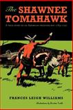 The Shawnee Tomahawk, Frances Leigh Williams, 1468559206