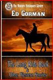 The Long Ride Back and Other Western Stories, Ed Gorman, 1492839205